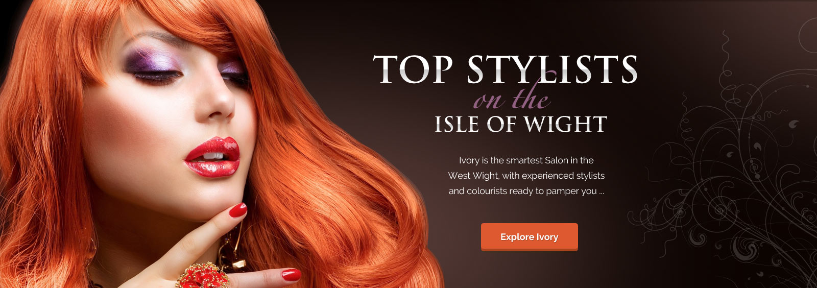 The smartest salon in the West Wight, with experienced stylists and colourists ready to pamper you ... Explore Ivory
